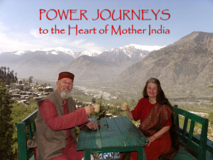 Power Journeys to the Heart of Mother India with Gonga and Tara